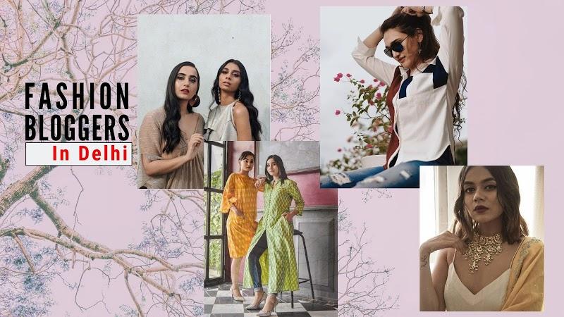 Top Fashion Bloggers In Delhi