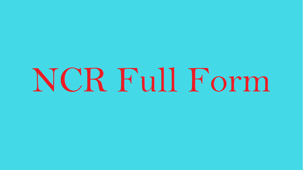 What is NCR full form? What is Delhi NCR?
